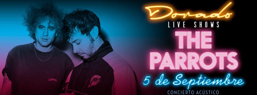 Cartel del evento The Parrots en Dorado Live Shows
