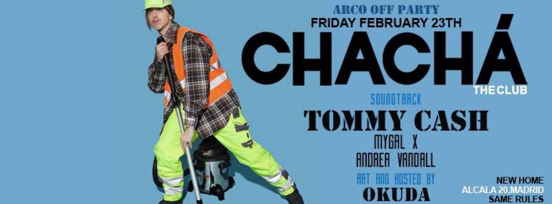 Cartel del evento TOMMY CASH @ CHA CHÁ - Vol. 74 (Solo +18)