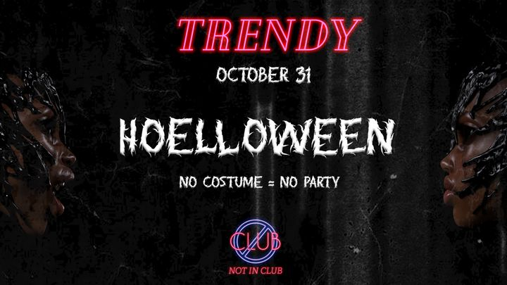 Cover for event: TRENDY • HOELLOWEEN • NOT IN CLUB • OCTOBER 31