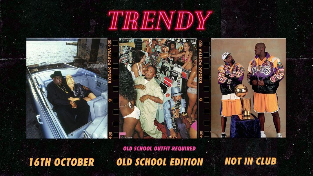 Cartel del evento TRENDY • OLD SCHOOL EDITION • NOT IN CLUB