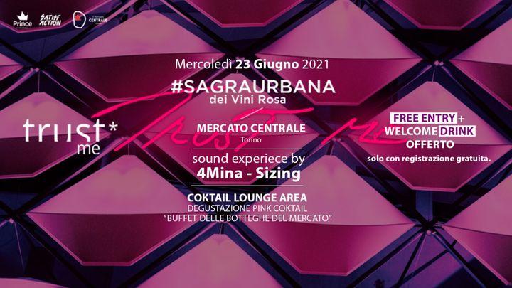 Cover for event: Trust*Me alla #SAGRAURBANA dei Vini Rosa / 23.06.2021