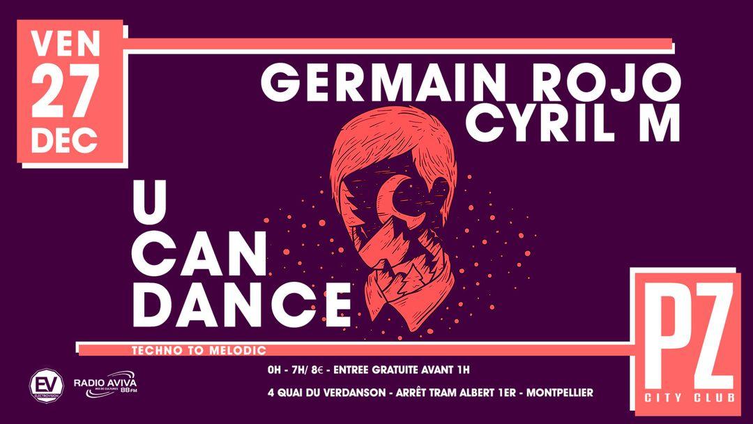 Copertina evento U CAN DANCE : Germain Rojo & Cyril M @PZ city club