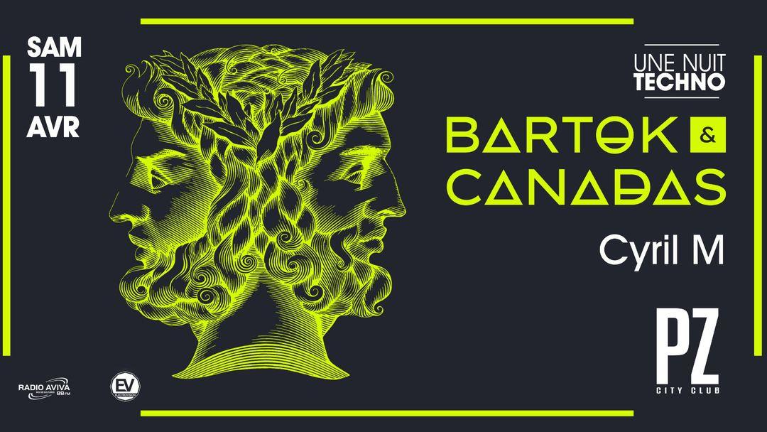 Cartel del evento Une Nuit Techno : Bartok & Canadas @PZ city club
