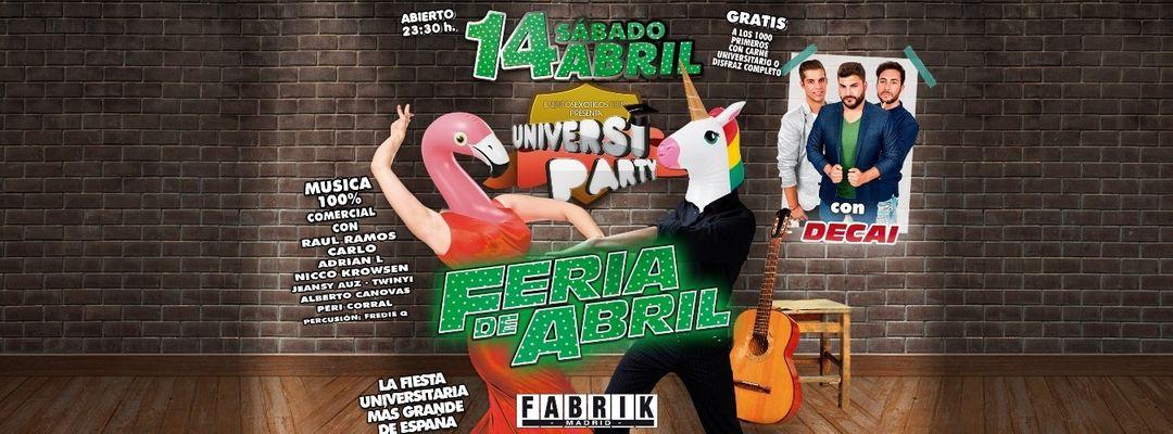 Cartel del evento UniversiParty Feria de Abril con Decai