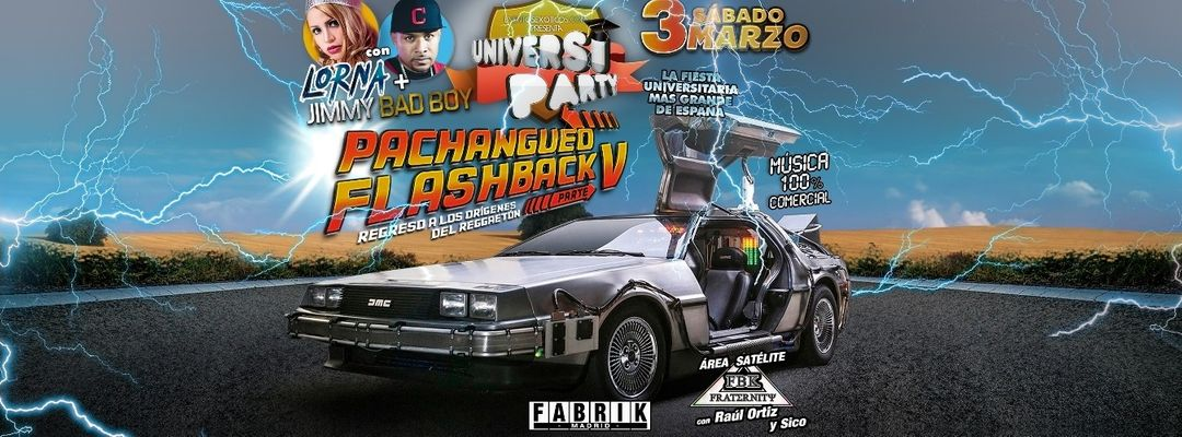 Cartel del evento UniversiParty Pachangueo Flashback V - Lorna & Jimmy Bad Boy