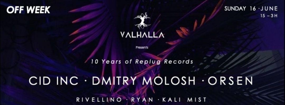 Cartel del evento Valhalla Pres. 10 Years Of Replug Records [Cid Inc, Dimitry Molosh, Orsen]