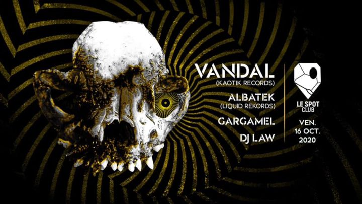 Cover for event: Vandal (Kaotik Records) + Albatek, Gargamel & DJ Law