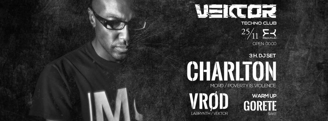 Cartel del evento Vektor · Charlton 3h Set [Mord / Poverty is Violence]