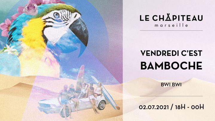 Cover for event: Vendredi c'est bamboche ! - w/ Bwi-Bwi
