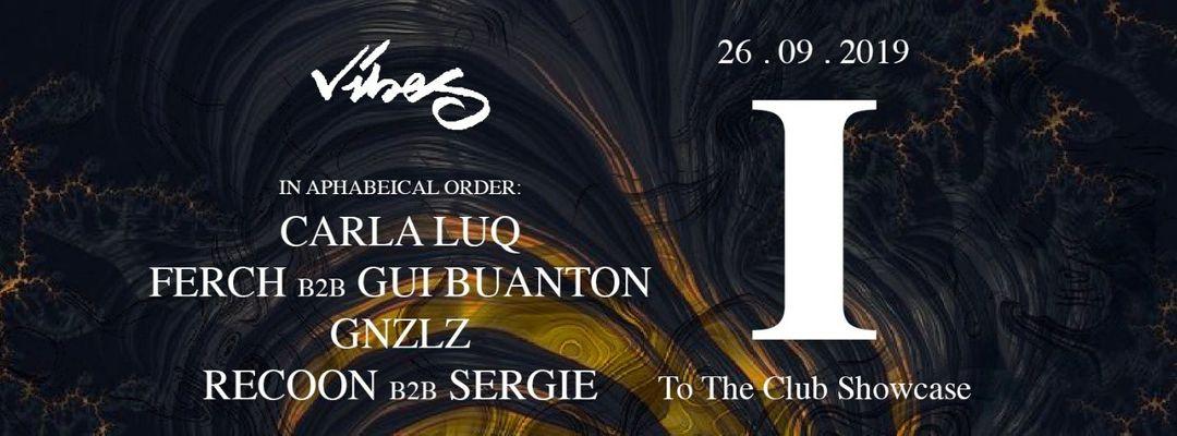 Cartel del evento VIBES PRES. TO THE CLUB @GOYA SOCIAL CLUB MADRID.