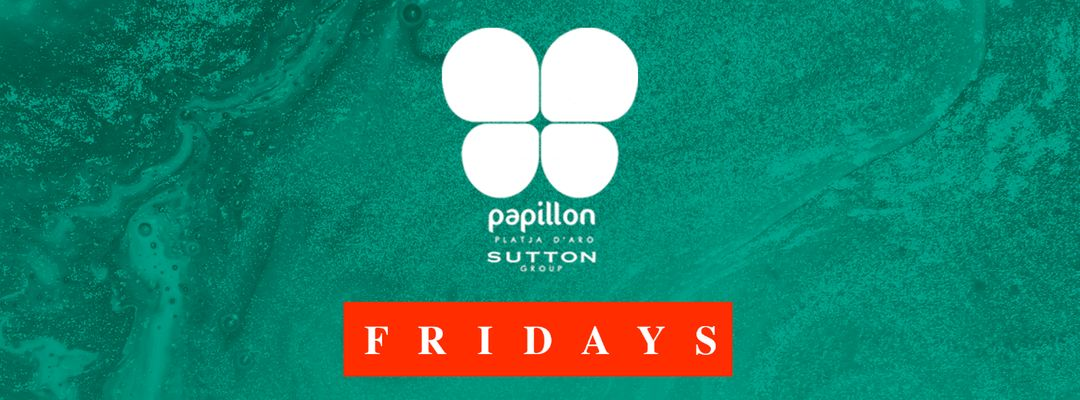 Viernes |Papillon Platja D'Aro event cover