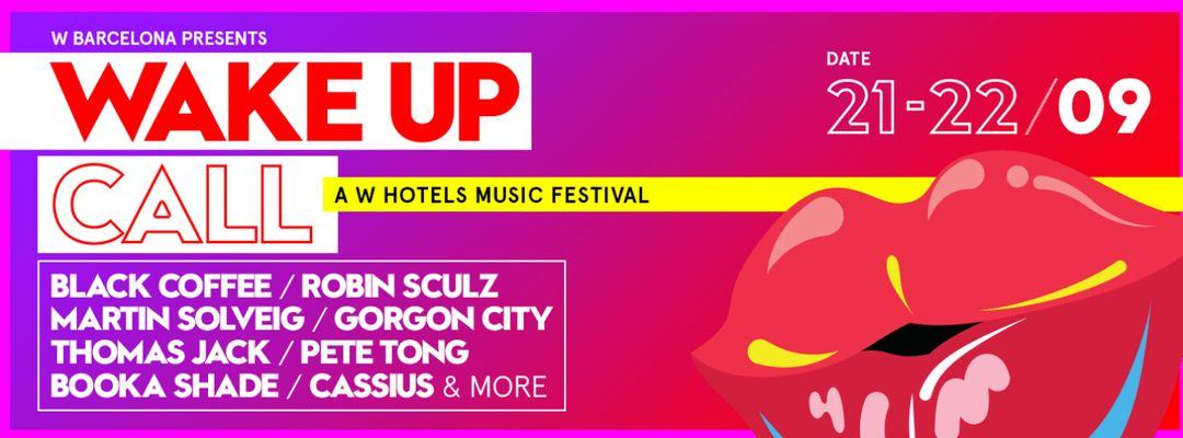 Cartel del evento WAKE UP CALL   A W HOTELS MUSIC FESTIVAL   SATRUDAY 22