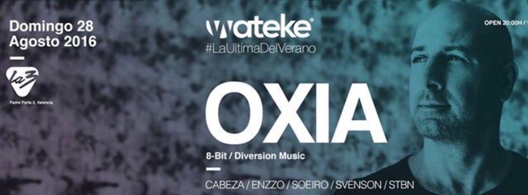 Cartel del evento Wateke at La3 || #LaUltimaDelVerano || OXIA + Stbn + Residentes
