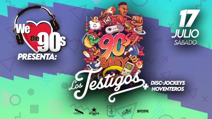 "Cover for event: WE LOVE 90s PRESENTA: 90s BABY con ""Los Testigos"""