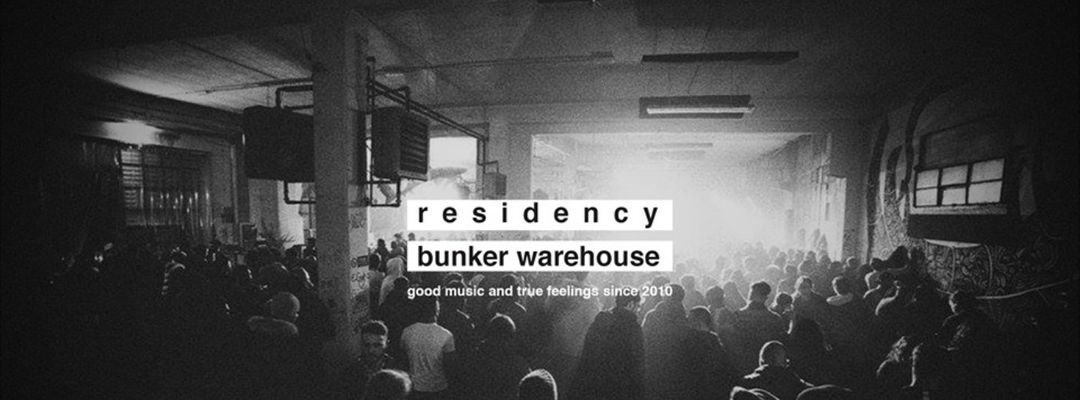 We Play The Music We Love  'R e s i d e n c y'  at Bunker event cover