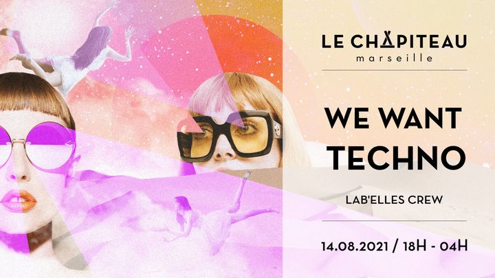Cover for event: WE WANT TECHNO ! - w/ Lab'Elles