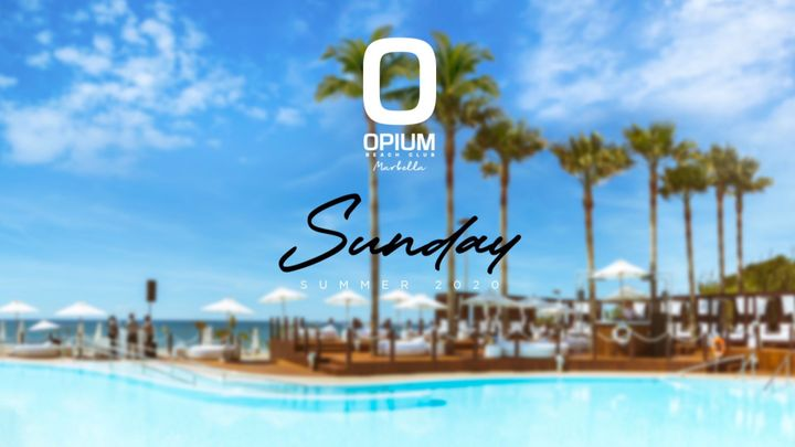 Cover for event: WE'RE BACK! - OPIUM MARBELLA 2020 - Domingo