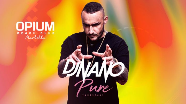 Cover for event: PURE THURSDAYS -  DJ NANO || OPIUM MARBELLA 2020 - Jueves 23 Julio