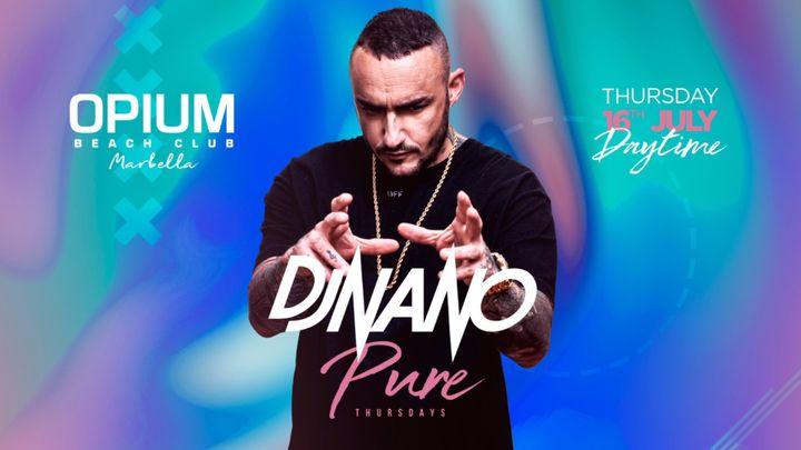Cover for event: PURE THURSDAYS -  DJ NANO || OPIUM MARBELLA 2020 - Jueves 16 Julio