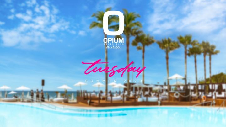 Cover for event: WE'RE BACK! - OPIUM MARBELLA 2020 - Martes