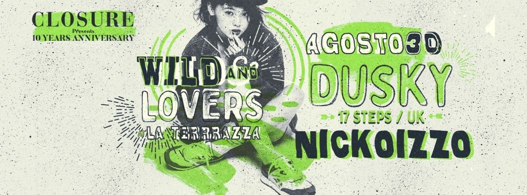 Cartell de l'esdeveniment Wild And Lovers by Nickoizzo w/ Dusky