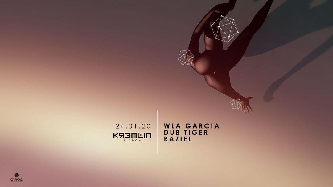Cartel del evento Wla Garcia, Dub Tiger & Raziel