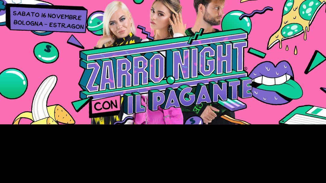 Copertina evento ZARRO NIGHT® con IL PAGANTE • Bologna • 16 Novembre 2019 > Estragon Club