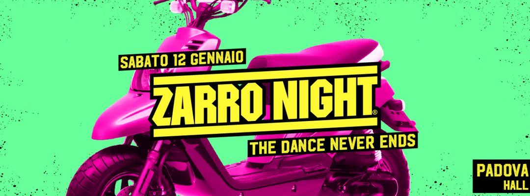 Cartell de l'esdeveniment Zarro Night® - Padova > Hall